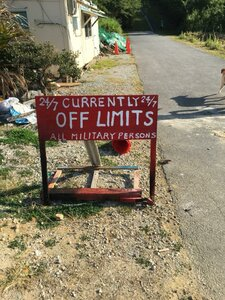 24/7 Currently 24/7 Off Limits All Military Persons - Sign seen at the Stairway to Heaven